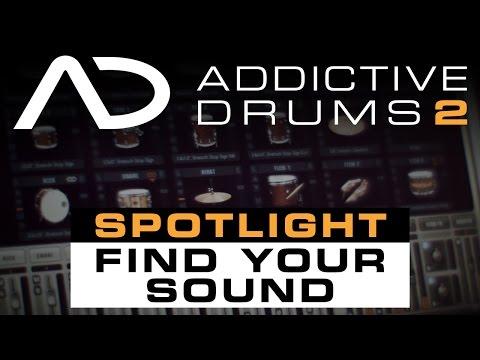 Addictive Drums 2 Spotlight: Find Your Sound