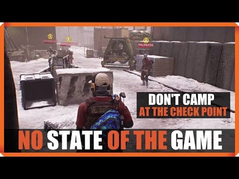 The Division | NO STATE OF THE GAME TODAY | DON'T CAMP AT THE CHECK POINT PLEASE !!