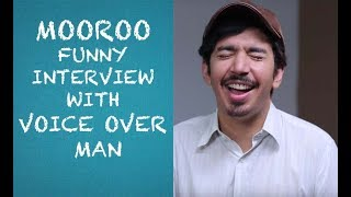 Mooroo funny interview with Voice Over Man