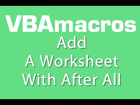 Add A Worksheet With After All  - VBA Macros - Tutorial - MS Excel 2007, 2010