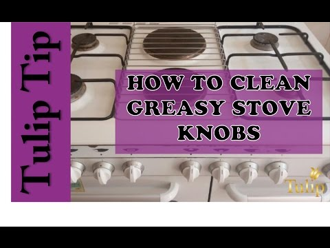 How to Easily Cleaning Greasy Stove Knobs