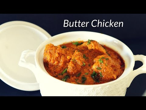 Butter chicken - Restaurant Style Butter Chicken - Quick and Easy Butter Chicken at Home