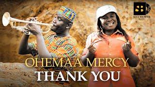 Ohemaa Mercy - Thank You