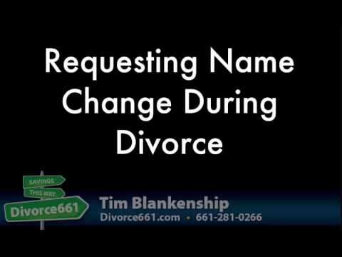 Requesting Name Change During California Divorce