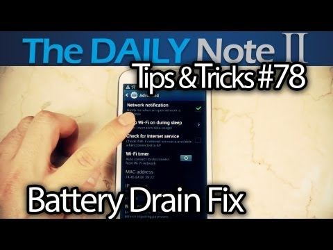 Samsung Galaxy Note 2 Tips & Tricks Ep. 78: Battery Drain Issues After 4.1.2, Wifi On During Sleep?