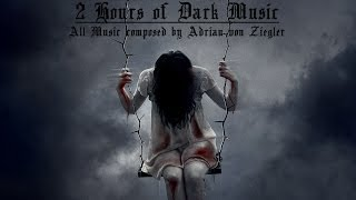 2 Hours of Dark Music by Adrian von Ziegler