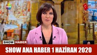Show Ana Haber 1 Haziran 2020