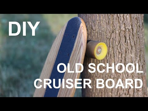 How To Make An Old School Cruiser Board
