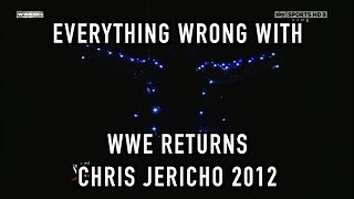 Episode #206: Everything Wrong With WWE Returns: CHRIS JERICHO (2012)