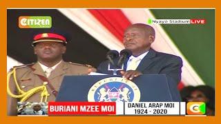 """""""Mzee Moi alitufungia mpaka"""" President Yoweri Museveni recalls Moi's patriotism to his country"""
