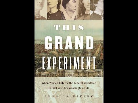 This Grand Experiment: When Women Entered the Federal Workforce in Civil War–Era Washington, DC