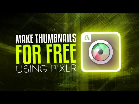 How to Make Thumbnails for Youtube Videos for FREE with Pixlr! (2016/2017)