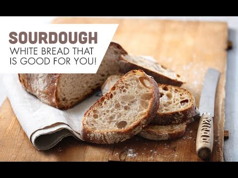 Sourdough Bread Encourages a Healthy Digestive System and Blood Glucose Regulation