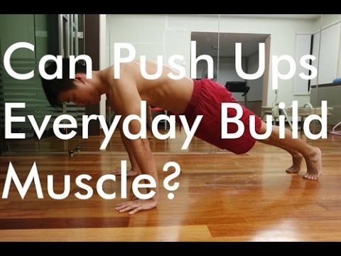 Can Push Ups Everyday Build Muscle?