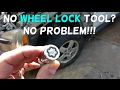 HOW TO REMOVE WHEEL LOCKS WITHOUT A KEY TOOL