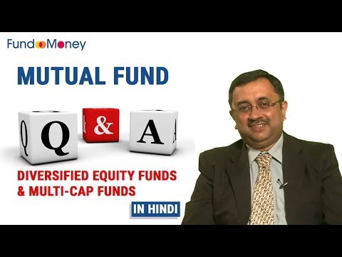 Mutual Fund Q&A, Diversified Equity Funds & Multi Cap Funds, Hindi