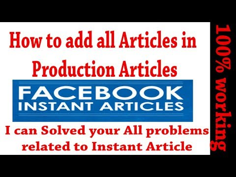 How to add all facebook instant articles in production articles with Blogger