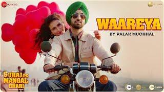 Waareya by Palak Muchhal - Suraj Pe Mangal Bhari | Diljit | Manoj | Fatima |Javed-Mohsin | Kunaal V