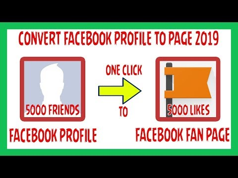 How To Convert FaceBook Personal Profile To A Fan Page? 2019