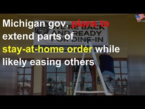 Michigan gov. plans to extend parts of stay-at-home order while likely easing others