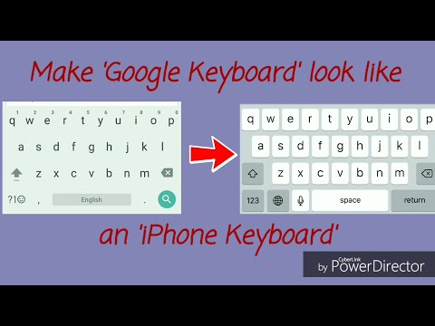 Make your Google Keyboard look like an iPhone Keyboard!