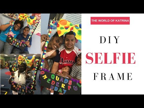 DIY Selfie Photo Frame | Birthday Edition | TheWorldofKatrina