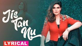 Jis Tan Nu (Lyrical Video) | Zarine Khan | Arif Lohar | Latest Punjabi Songs 2019 | Speed Records