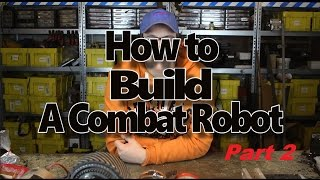 How to build a combat robot Part 2 - Drive system