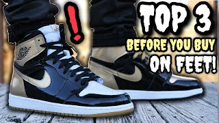 the latest 19dbc c3b33 GOLD TOE   TOP 3 AIR JORDAN 1 ON-FEET! WATCH THIS BEFORE YOU