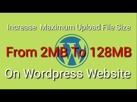 How To Increase Maximum Upload File Size From 2Mb To 128Mb Of Wordpress Website Without Php.ini