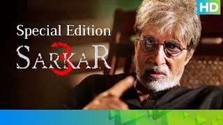 Sarkar3 - Special Edition | Amitabh Bachchan, Amit Sadh, Manoj Bajpayee, Jackie Shroff & Yami Gautam