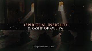 (Spiritual Insight) & Kashf of Awliya - Shaykh Hamza Yusuf