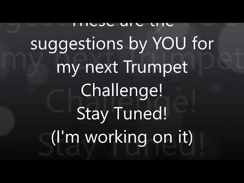 TRUMPET CHALLENGE SUGGESTIONS OFFICIAL! MAY 2018