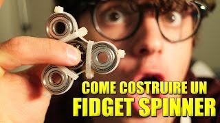 COME COSTRUIRE UN FIDGET SPINNER - Tutorial
