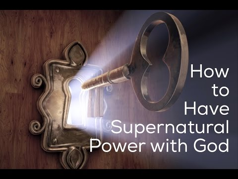 How to Have Supernatural Power with God by Shane Wall