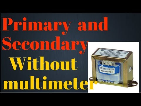 How to identify primary and secondary of a transformer without multimeter
