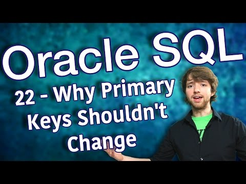 Oracle SQL Tutorial 22 - Why Primary Keys Shouldn't Change