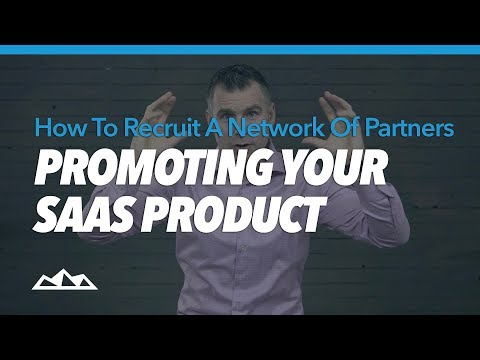 How To Recruit a Network of Partners Promoting Your SaaS Product   Dan Martell