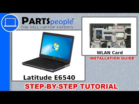 Dell Latitude E6540 (P29F001) WLAN Card How-To Video Tutorials