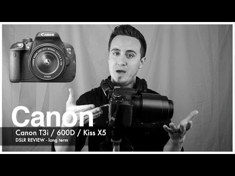 Canon T3i 600D Kiss X5 REVIEW- long term use