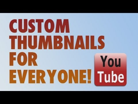 Custom thumbnails now available for everyone!