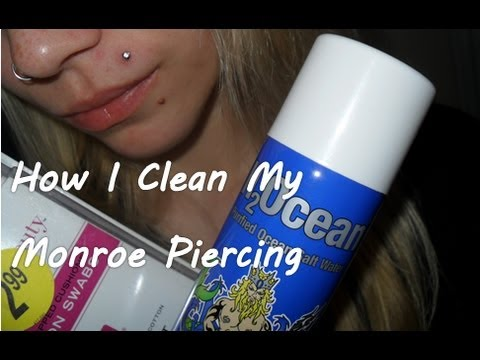 How I Clean My Monroe Piercing.