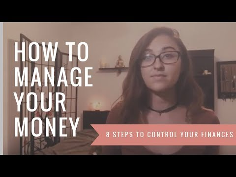 MANAGE YOUR MONEY: 8 STEPS TO CONTROL YOUR FINANCES