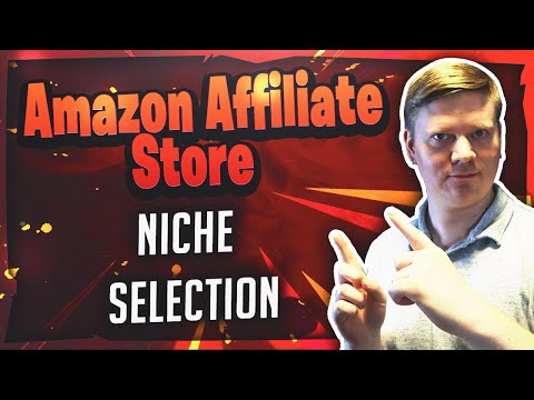 10 - Choosing Your Niche - How To Make a Passive Income Amazon Affiliate Store