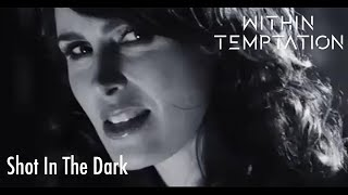 Within Temptation - Shot In The Dark (Official Music Video)