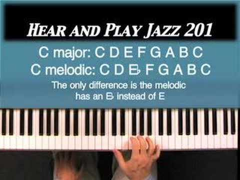 Hear and Play Jazz 201: Melodic Major and Melodic Minor Scales