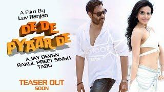 De De Pyar De - Official Teaser Release Date Confirmed | Ajay Devgn | Tabu | Rakul Preet Singh