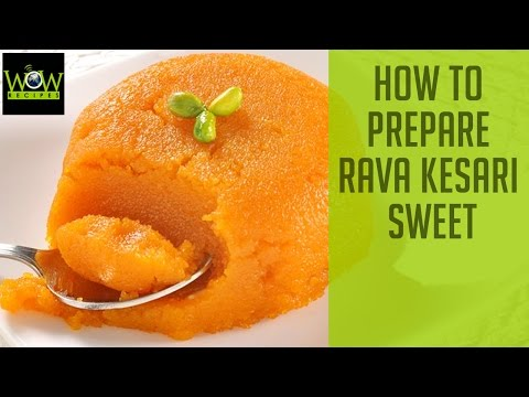 How to Prepare Rava Kesari Sweet | Semolina Kesari | Indian Sweets | Wow Recipes