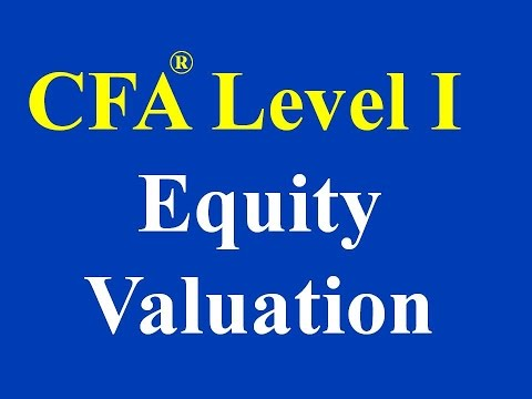 CFA level I-Equity Valuation and Analysis- Part I