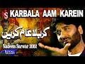 Download  Nadeem Sarwar | Karbala Aam Karein | 2002 MP3,3GP,MP4